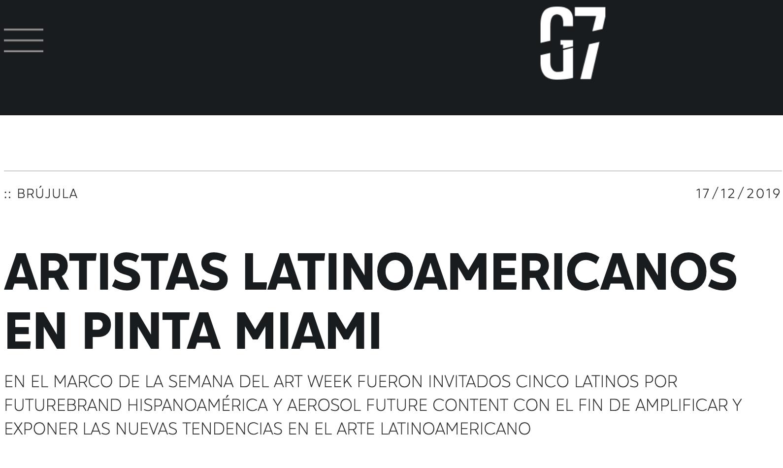 Nota y mención sobre artistas latinoamericanos y nuestra participación en PINTA MIAMI, por la revista G7 (Diciembre 2019)